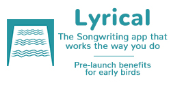 Lyrical - The Songwriting App That Works The Way You Do